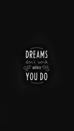 papers.co-an15-quote-dreams-dont-work-unless-you-do-minimal-33-iphone6-wallpaper